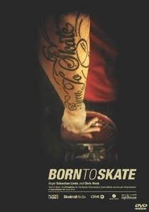 Born To Skate - Poster / Capa / Cartaz - Oficial 1