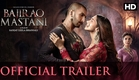 Bajirao Mastani Official Trailer | Ranveer Singh, Deepika Padukone, Priyanka Chopra