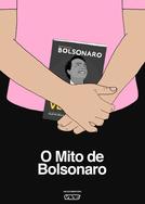 O Mito de Bolsonaro (O Mito de Bolsonaro)