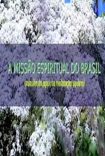 A Missão Espiritual do Brasil - Muito Além dos Jogos e das Manifestações Populares - Poster / Capa / Cartaz - Oficial 1