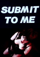 Submit to Me (Submit to Me)