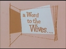 A Word to the Wives... (A Word to the Wives...)