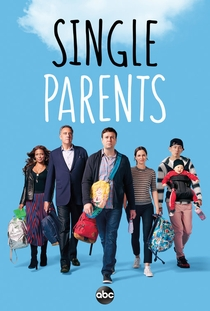 Single Parents (1ª Temporada) - Poster / Capa / Cartaz - Oficial 1