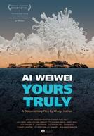 Ai Weiwei: Yours Truly (Ai Weiwei: Yours Truly)