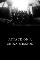 Ataque a uma Missão Chinesa (Attack on a China Mission)