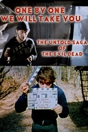 One by One We Will Take You - The Untold Saga of the Evil Dead (One by One We Will Take You - The Untold Saga of the Evil Dead)