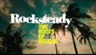 Rocksteady The Roots Of Reggae Trailer