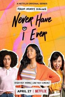 Eu Nunca... (1ª Temporada) - Poster / Capa / Cartaz - Oficial 1
