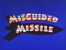 Um Seguro Furado (Misguided Missile)