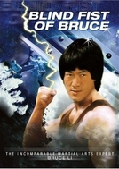 Blind Fist of Bruce (Mang quan gui shou)