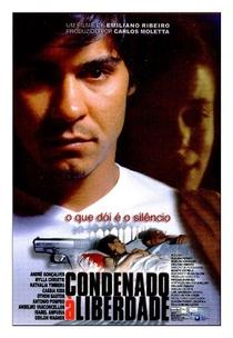 Condenado à Liberdade - Poster / Capa / Cartaz - Oficial 1