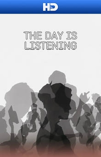 The Day Is Listening - Poster / Capa / Cartaz - Oficial 1