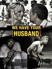 Nós Temos Seu Marido - Poster / Capa / Cartaz - Oficial 1