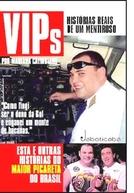 VIPs: Histórias Reais de um Mentiroso