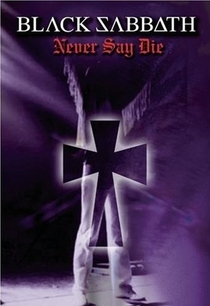 Black Sabbath Never Say Die - Poster / Capa / Cartaz - Oficial 1