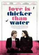 O Amor é Mais Profundo do que a Água (Love Is Thicker Than Water)