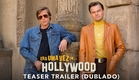 Era Uma Vez Em... Hollywood | Teaser Trailer Oficial | DUB | 15 de agosto nos cinemas