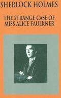 O Maior Caso de Sherlock Holmes (Sherlock Holmes: The Strange Case of Alice Faulkner)