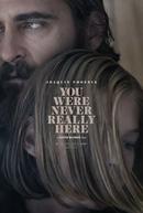 Você Nunca Esteve Realmente Aqui (You Were Never Really Here)
