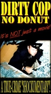 Dirty Cop No Donut (Dirty Cop No Donut)