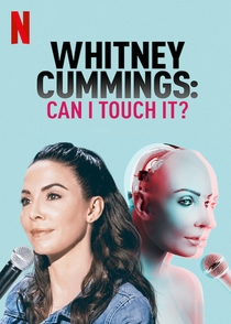 Whitney Cummings: Can I Touch It? - Poster / Capa / Cartaz - Oficial 1