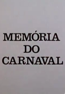 Memória do Carnaval (Memória do Carnaval)