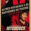 """Adaptações: """"Alfred Hitchcock e os Bastidores de Psicose"""""""