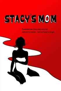 Stacy's Mom - Poster / Capa / Cartaz - Oficial 1
