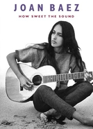 Joan Baez: How Sweet The Sound (Joan Baez: How Sweet The Sound)