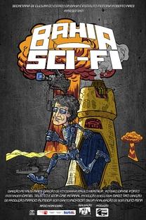 Bahia SCI-FI - Poster / Capa / Cartaz - Oficial 1