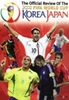 The Official Review of the  2002 FIFA World Cup
