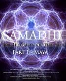 Samadhi Filme - Parte 1 (Maya, a Ilusão do Ser) (Samadhi Movie - Part 1 (Maya, the Illusion of the Self))