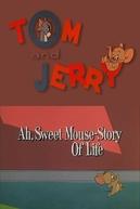 A vida é uma corrida contínua (Ah, Sweet Mouse-Story of Life)
