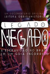 Legado Negado: a Escravidão no Brasil em um Guia Incorreto - Poster / Capa / Cartaz - Oficial 2