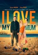 I Love My Mum (I Love My Mum)