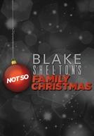 O Natal Não Tão Familiar de Blake Shelton (Blake Shelton's Not So Family Christmas)