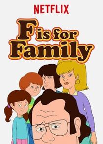 F Is for Family (1ª Temporada) - Poster / Capa / Cartaz - Oficial 1