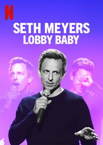 Seth Meyers: Lobby Baby - Poster / Capa / Cartaz - Oficial 1