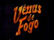 Vênus de Fogo - Poster / Capa / Cartaz - Oficial 1