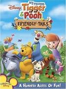 Meus Amigos Tigrão e Pooh: Sempre Amigos (My Friends Tigger & Pooh's Friendly Tails)