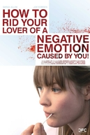 How to Rid Your Lover of a Negative Emotion Caused by You! (How to Rid Your Lover of a Negative Emotion Caused by You!)