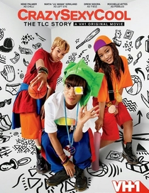 CrazySexyCool: The Story TLC - Poster / Capa / Cartaz - Oficial 2