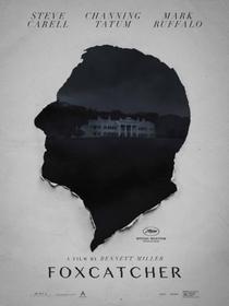 Foxcatcher: Uma História que Chocou o Mundo - Poster / Capa / Cartaz - Oficial 1