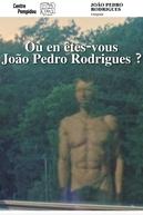 Onde está agora, João Pedro Rodrigues? (Où en êtes-vous, João Pedro Rodrigues?)