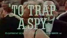 (1964) To Trap A Spy