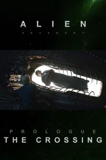 Alien: Covenant - Prólogo: O Cruzamento - Poster / Capa / Cartaz - Oficial 1