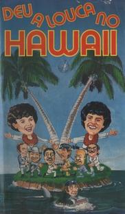 Deu a Louca no Hawaii - Poster / Capa / Cartaz - Oficial 1