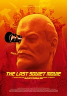 O Último Filme Soviético (The Last Soviet Movie)