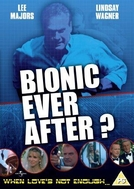 Biônicos para sempre (The Six Million Dollar Man: Bionic Ever After?)