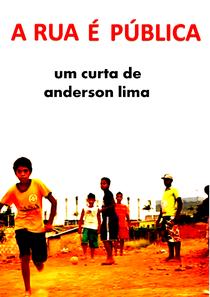 A Rua é Pública - Poster / Capa / Cartaz - Oficial 1